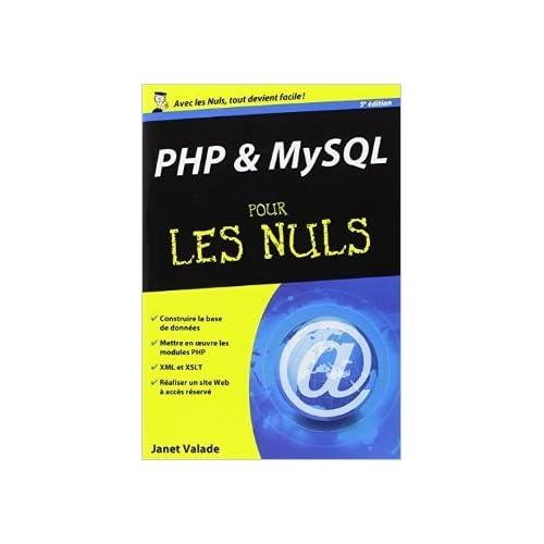 PHP et MySQL 5e poche pour les Nuls de Janet VALADE ( 18 octobre 2012 )
