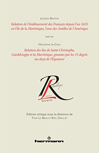 Relation de l'établissement des Français depuis l'an 1635 en l'île de la Martinique: Suivi de Relation des îles de Saint-Christophe, Gardelouppe et la Martinique