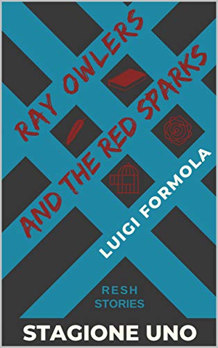 Ray Owlers and the Red Sparks: Stagione Uno di [Formola, Luigi ]