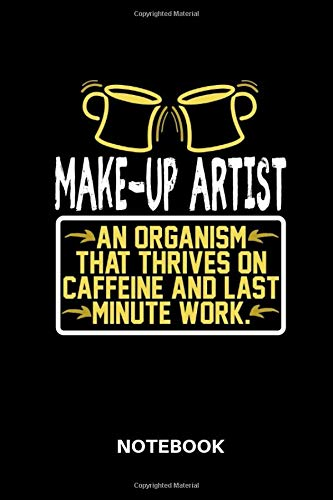 Make-Up Artist Notebook: Lined notebook for make-up artists to track all informations of daily work life for men and women por John Smith