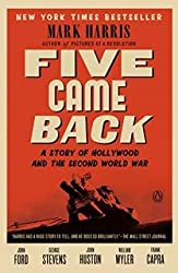 [(Five Came Back: A Story of Hollywood and the Second World War)] [Author: Mark Harris] published on (February, 2015)