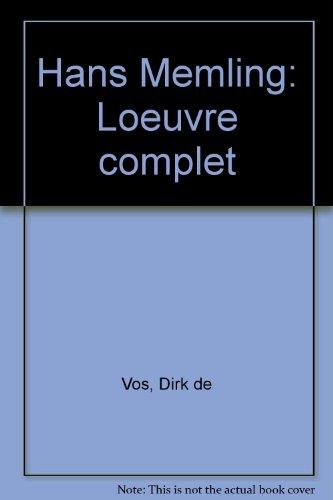 Hans Memling - L'oeuvre complet par Dirk de Vos