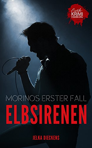 Elbsirenen: Hamburg-Krimi (Morinos erster Fall) von [Dieckens, Jelka]