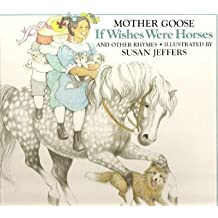 If Wishes Were Horses: 2Mother Goose Rhymes by Susan Jeffers (1987-09-10)