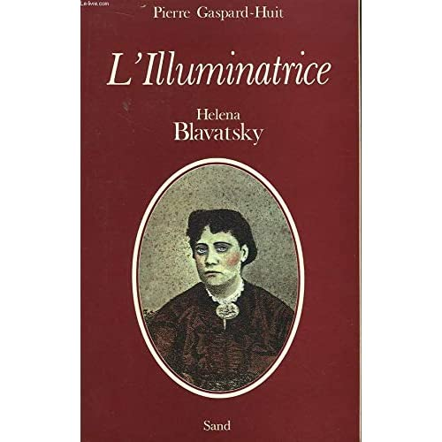 'L'illuminatrice', Helena Petrovna Blavatsky