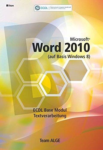 ECDL Base Word 2010 Modul Textverarbeitung (auf Basis Windows 8): Aus rechtlichen Gründen ist ein Verkauf in die BRD nicht gestattet (Windows 8-textverarbeitung)
