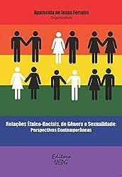 Relações étnico-raciais, de gênero e sexualidade: perspectivas contemporâneas (Portuguese Edition)