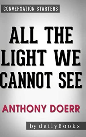 Conversations on All the Light We Cannot See: By Anthony