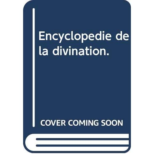 Encyclopédie de la divination.