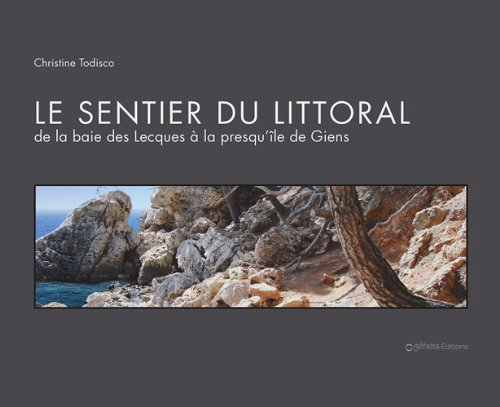 Le sentier du littoral : De la baie des Lecques à la presqu'île de Giens