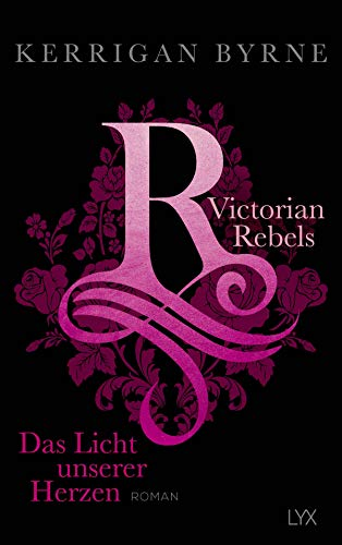 Victorian Rebels - Das Licht unserer Herzen (The Victorian Rebels, Band 3) -