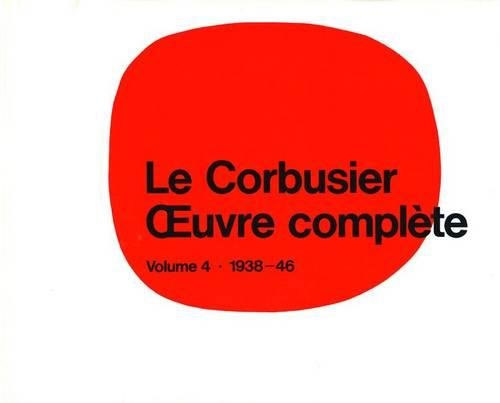 Le Corbusier Oeuvre Complete: 1938-1946
