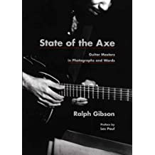 State of the Axe: Guitar Masters in Photographs and Words (Museum of Fine Arts) (Museum of Fine Arts, Houston) by Ralph Gibson (2008-09-02)