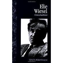 Elie Wiesel: Conversations
