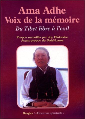 Ama Adhe, voix de la mémoire : Du Tibet libre à l'exil