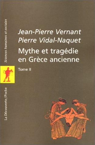 Mythe et tragédie en Grèce ancienne, tome 2