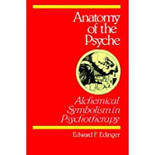 Anatomy of the Psyche: Alchemical Symbolism in Psychotherapy (Reality of the Psyche Series)
