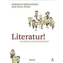 Literatur!: Eine Reise durch die Welt der Bücher
