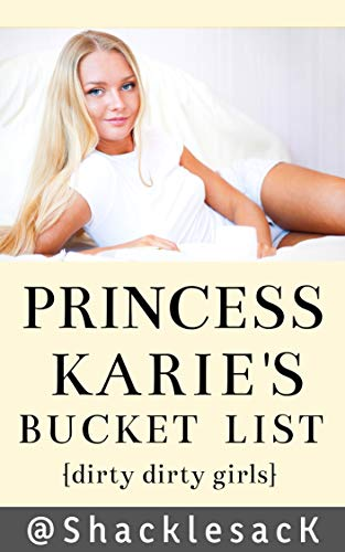 Princess Karie's Bucket List: Dirty Dirty Girls Book One (English Edition) -