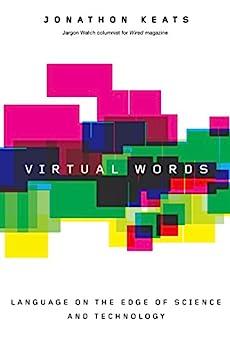 Virtual Words: Language on the Edge of Science and Technology von [Keats, Jonathon]