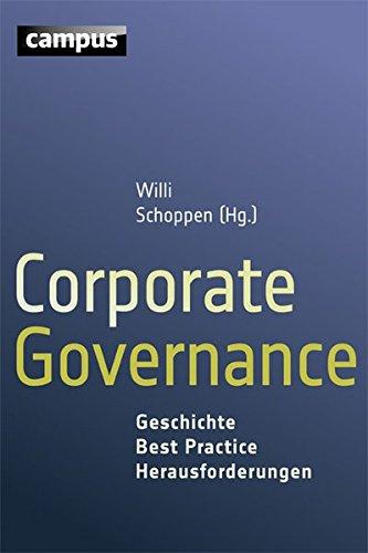 Corporate Governance: Geschichte - Best Practice - Herausforderungen (Programm Governance)