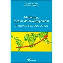 Marketing, facteur de développement. L'émergence des pays du sud