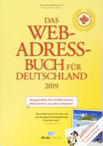 Das Web-Adressbuch für Deutschland 2019: Ausgewählt: Die 5.000 besten Web-Seiten aus dem Internet! Special: Die besten Surftipps zu Urlaub & Reise