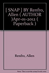 [ SNAP ] BY Renfro, Allen ( AUTHOR )Apr-01-2012 ( Paperback )