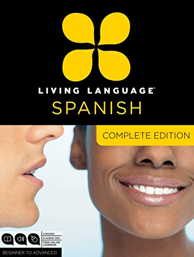 Living Language Spanish, Complete Edition: Beginner Through Advanced Course, Including 3 Coursebooks, 9 Audio CDs, and Free Online Learning [With Book por Living Language