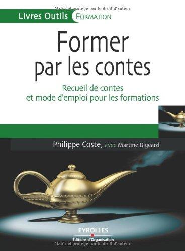 Former par les contes: Recueil de contes et mode d'emploi pour les formations