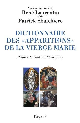 Dictionnaire des apparitions de la vierge par René Laurentin, Patrick Sbalchiero