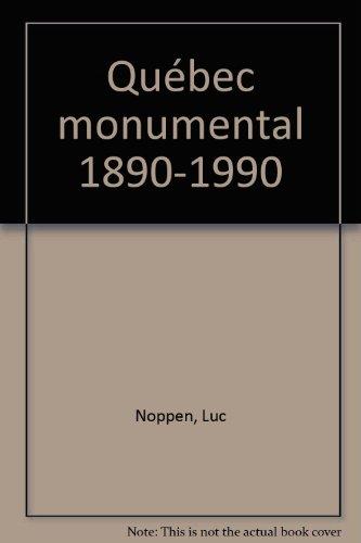 Quebec Monumental 1890-1990