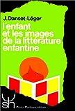 Telecharger Livres L ENFANT ET LES IMAGES DE LA LITTERATURE ENFANTINE 2ME EDITION (PDF,EPUB,MOBI) gratuits en Francaise