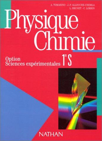 PHYSIQUE CHIMIE 1ERE S. Option, Sciences expérimentales