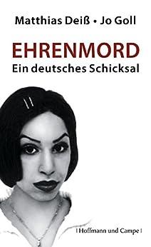 Ehrenmord: Ein deutsches Schicksal (Zeitgeschichte)