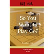 So You Want to Play Go? Level 3 (English Edition)
