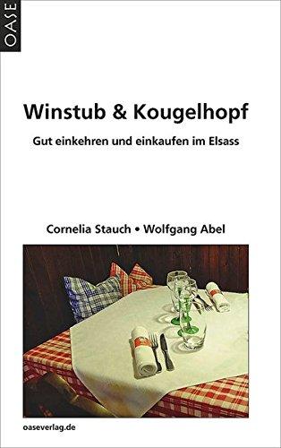 Winstub & Kougelhopf: Gut einkaufen und einkehren im Elsass