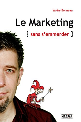 Le marketing {sans s'emmerder}