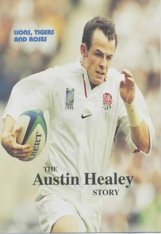Lions, Tigers and Roses: The Austin Healey Story por Austin Healey