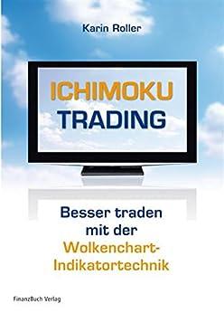 Ichimoku-Trading: Besser traden mit der Wolkenchart-Indikatortechnik par [Roller, Karin]