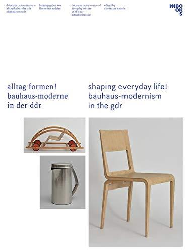 Alltag formen!: Bauhaus-Moderne in der DDR