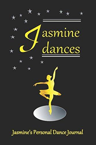 Jasmine Dances Jasmine's Personal Dance Journal: Jasmine's Personal Dance Journal (Personalised Dance Journal Book Series) por Judy John-Baptiste