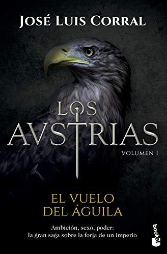 3 - Los Austrias. El vuelo del águila (Novela histórica)