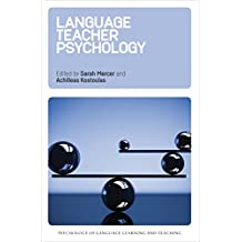 Language Teacher Psychology (Psychology of Language Learning and Teaching)