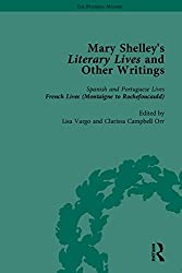 Mary Shelley's Literary Lives and Other Writings (Pickering Masters)