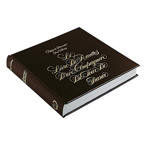 Le livre de recettes d'un compagnon du Tour de France, tome 1 : Pâtisserie française
