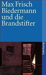 Biedermann und die Brandstifter: Ein Lehrstück ohne Lehre. Mit einem Nachspiel (suhrkamp taschenbuch)