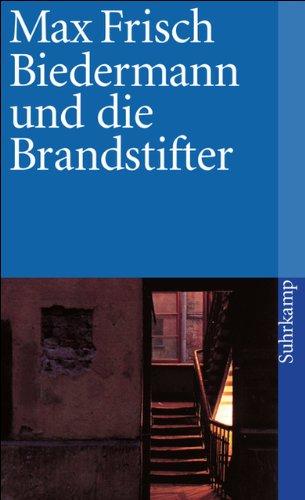 Biedermann und die Brandstifter: Ein Lehrstück ohne Lehre (Allemand) por Max Frisch