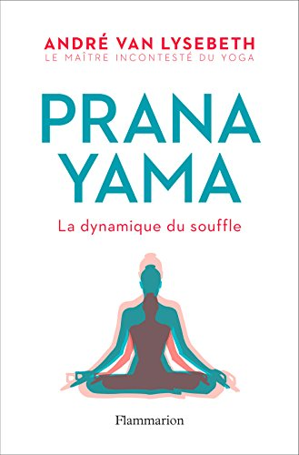 Pranayama: La dynamique du souffle