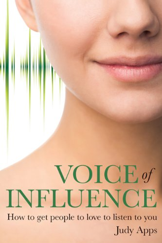 Voice of Influence: How to get people to love to listen to you (English Edition)